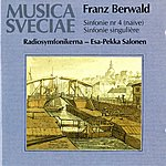Esa-Pekka Salonen Berwald: Sinfonie No. 4 (Naïve), Sinfonie Singulière (No. 3) / Symphonies Nos. 3 And 4