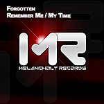 The Forgotten Remember Me / My Time