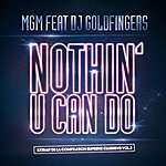 MGM Nothin U Can Do (Feat. Dj Goldfingers)