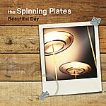 The Spinning Plates Beautiful Day
