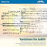 Melvyn Tan Variations For Judith
