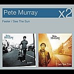 Pete Murray Feeler/See The Sun