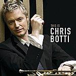 Chris Botti This Is Chris Botti (International Version)
