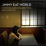 Jimmy Eat World Coffee And Cigarettes (Acoustic Version)