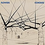 The Flowers Icehouse (30th Anniversary Edition)