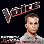 Patrick Thomas Live Like You Were Dying (The Voice Performance)