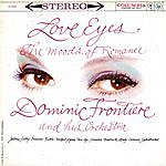 Dominic Frontiere Love Eyes: The Moods Of Romance