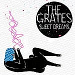 The Grates Sweet Dreams