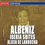 Alicia De Larrocha Albeniz: Iberia Suites