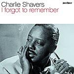 Charlie Shavers I Forgot To Remember