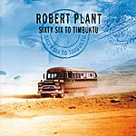 Robert Plant Sixty Six To Timbuktu
