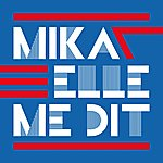 Mika Elle Me Dit
