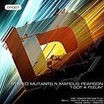Stereo Mutants I Got A Feelin (Feat. Marcus Pearson)