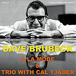 Dave Brubeck A La Mode - Dave Brubeck Trio With Cal Tjader