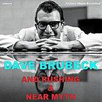 Dave Brubeck Brubeck And Rushing - Near Myth