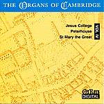 Felix Mendelssohn The Organs Of Cambridge Vol.4