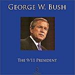 George W. Bush The 9/11 President