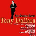 Tony Dallara Tony Dallara. Sus Grandes Éxitos