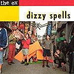 The Ex Dizzy Spells