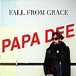 Papa Dee Fall From Grace