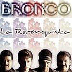 Bronco La Reconquista