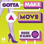 Hook N Sling Gotta Make A Move