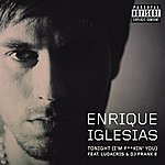 Enrique Iglesias Tonight (I'm Fuckin' You)
