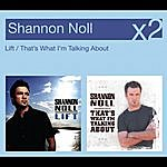 Shannon Noll Lift/That's What I'm Talking About