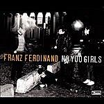 Franz Ferdinand No You Girls