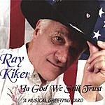 Ray Kiker In God We Still Trust