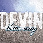 Devin Better Way