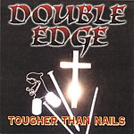 Double Edge Tougher Than Nails