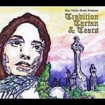 Tradition Tradition, Tartan, & Tears (Feat. Tamra Hayden)
