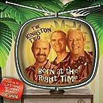 The Kingston Trio Born At The Right Time