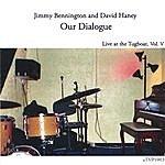 Jimmy Bennington Our Dialogue, Live At The Tugboat, Vol. V