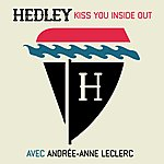Hedley Kiss You Inside Out