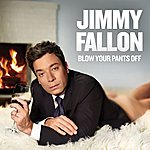 Jimmy Fallon Blow Your Pants Off (Deluxe Version)