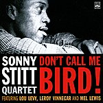 Sonny Stitt Don't Call Me Bird!