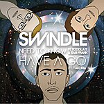Swindle Need To Know