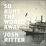 Josh Ritter So Runs The World Away (Exclusive Australian Edition)