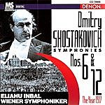 Eliahu Inbal Dmitry Shostakovich: Symphonies No.6 & No.12 (The Year 1917)