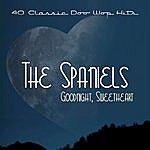 The Spaniels Goodnight, Sweetheart - 40 Classic Doo Wop Hits