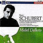 Michel Dalberto Schubert: Piano Sonatas Complete, Vol. 12 (Complete Works For Piano)