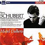 Michel Dalberto Schubert: Complete Piano Works, Vol. 11