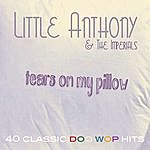Little Anthony Tears On My Pillow - 40 Classic Doo Wop Hits