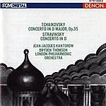 Jean-Jacques Kantorow Tchaikovsky: Violin Concerto In D Major - Stravinsky: Violin Concerto In D