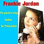 Frankie Jordan Tu Parles Trop