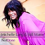 Michelle Lang & Still Water Not Done - Single