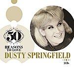 Dusty Springfield 50 Reasons To Love: Dusty Springfield