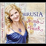 André Rieu Andre Rieu Presents Mirusia: Always & Forever